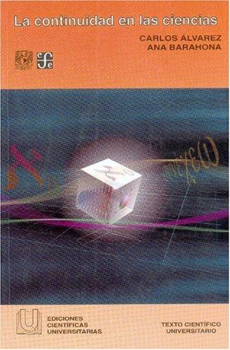 Descargar Libro La Continuidad En Las Ciencias (Ediciones Cientificas Universitarias) de Carlos Alvarez