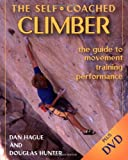 Image de Self-Coached Climber: The Guide to Movement, Training, Performance
