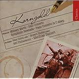 Korngold: Military March; Cello Concerto; Symphonic Serenade; Piano Concerto