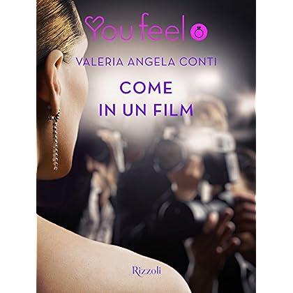 Come In Un Film (Youfeel): Ciak, Azione, In Scena La Più Grande Storia D'amore!