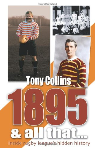 1895 And All That...: Inside Rugby League's Hidden History por Tony Collins
