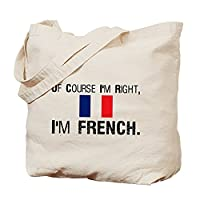 CafePress - Of Course I'm Right I'm Frenc Tote Bag - Natural Canvas Tote Bag, Cloth Shopping Bag