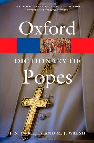 A Dictionary of Popes (Oxford Quick Reference) by J. N. D. Kelly (2010-02-22)