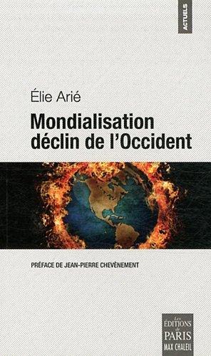 Mondialisation dclin de l'Occident de Elie Ari (8 mars 2012) Broch