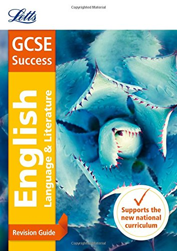 GCSE English Language and English Literature Revision Guide (Letts GCSE 9-1 Revision Success)