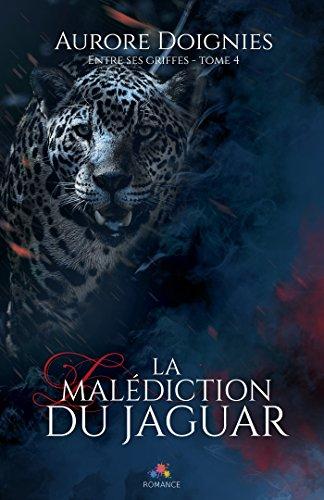 La maldiction du jaguar: Entre ses griffes, T4