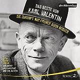 Das Beste von Karl Valentin. Die Zukunft war früher auch besser: Originaltöne und zwei Features - Karl Valentin