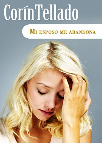 Mi esposo me abandona (Volumen independiente nº 1) por Corín Tellado