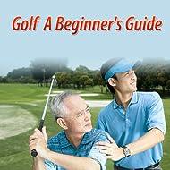 Golf - a Beginner's Guide