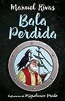 Bala Perdida par Manuel Rivas