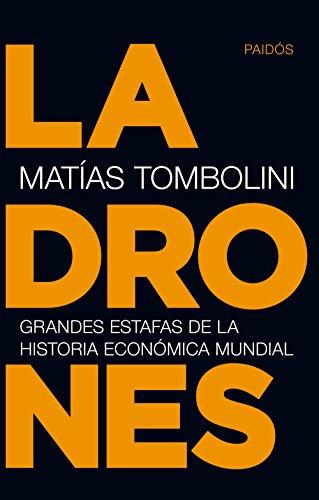 Ladrones: Grandes estafas de la historia ecónomica mundial por Matías Tombolini