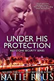 Under His Protection (Red Stone Security Series Book 9)
