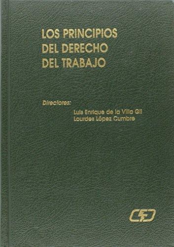 Los principios del derecho del trabajo por Lourdes; de la Villa Gil, Luis Enrique Directores: López Cumbre