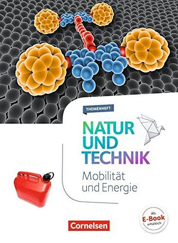 Natur und Technik - Naturwissenschaften: Neubearbeitung - Themenhefte: 5.-10. Schuljahr - Mobilität und Energie: Themenheft