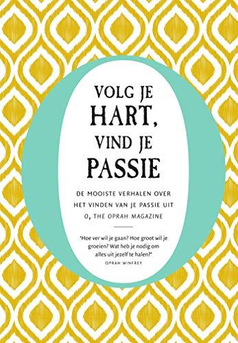 Volg je hart, vind je passie (Dutch Edition)