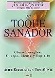 El toque Sanador by Burmeister, Alice, Monte, Tom (1998) Paperback