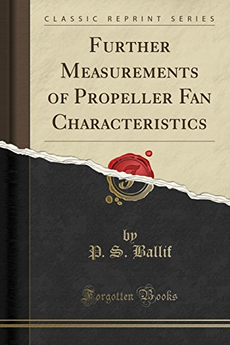 Further Measurements of Propeller Fan Characteristics (Classic Reprint) -