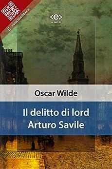 Il delitto di lord Arturo Savile di [Wilde, Oscar]