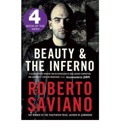 [(Beauty and the Inferno)] [ By (author) Roberto Saviano, Translated by Oonagh Stransky ] [June, 2012]