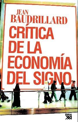 Crítica de la economía política del signo (Sociología) por Jean Baudrillard