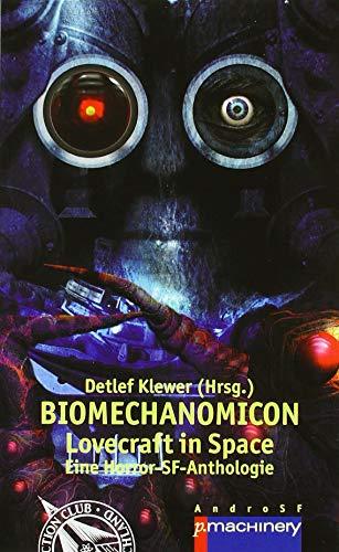 BIOMECHANOMICON: Lovecraft in Space (AndroSF / Die SF-Reihe für den Science Fiction Club Deutschland e.V. (SFCD))