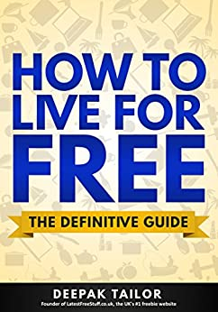 How To Live For Free: The Definitive Guide by [Tailor, Deepak, Foulger, Laura]