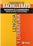 Cuaderno Lengua y Literatura Bachillerato Tratamiento de la información II. Valorar los textos. La lectura crítica (Castellano - Material ... Temáticos De Bachillerato) - 9788421660898