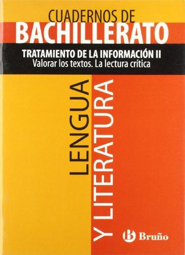 Cuadernos de bachillerato lengua y literatura / Workbooks of Language and Literature: Tratamiento de la información II. Valorar los textos. La lectura crítica