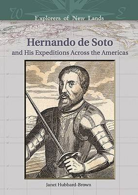 [Hernando de Soto and His Expeditions Across the Americas] (By: Janet Hubbard-Brown) [published: September, 2005]