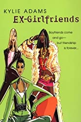 Ex-Girlfriends by Kylie Adams (2004-04-01)