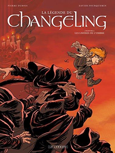 La Légende du Changeling - tome 4 - Les lisières de l'ombre