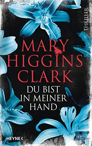 Du bist in meiner Hand: Thriller (German Edition) eBook: Higgins ...