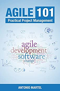 Agile 101: Practical Project Management (English Edition) de [Martel, Antonio]
