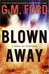 Blown Away: A Novel of Suspense by G.M. Ford (2006-08-08)