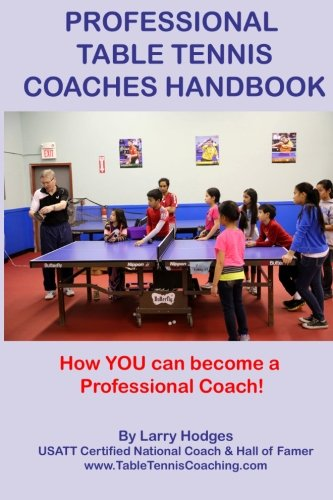 Professional Table Tennis Coaches Handbook por Larry Hodges