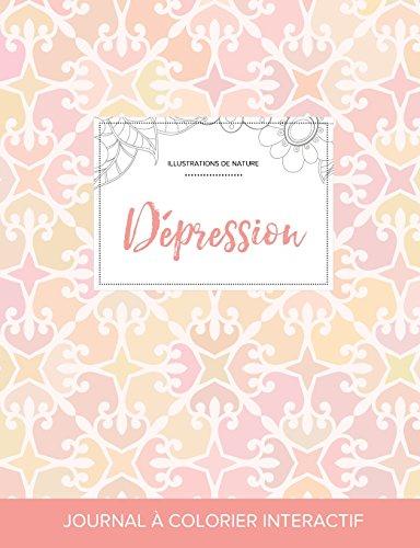 Journal de Coloration Adulte: Depression (Illustrations de Nature, Elegance Pastel) par Courtney Wegner