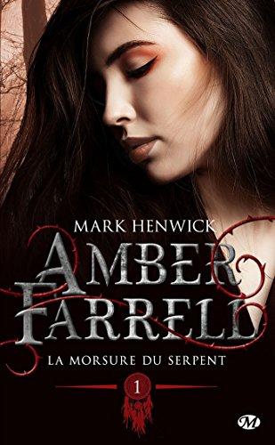 Mark Henwick – Amber Farrell – Tome 1 : La morsure du serpent (2018) sur Bookys