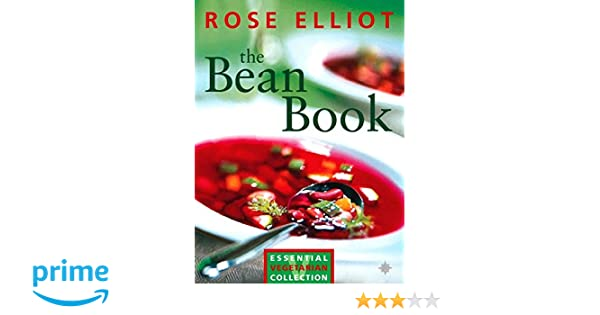 The Bean Book: Essential Vegetarian Collection Essential Vegetarian  Collectn: Amazon.de: Rose Elliot: Fremdsprachige Bücher