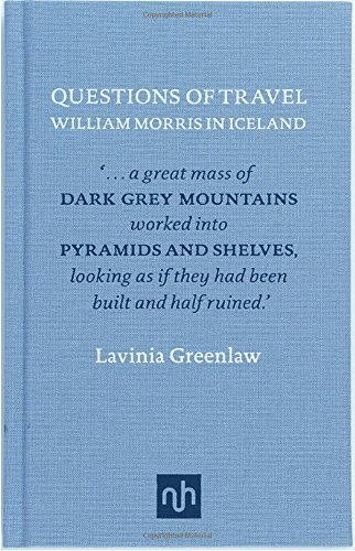 Questions of Travel: William Morris in Iceland (Nhe Classic Collection) -