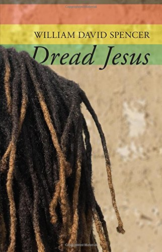 Dread Jesus por William David Spencer