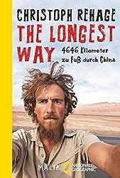The Longest Way: 4646 Kilometer zu Fuß durch China (National Geographic Taschenbuch, Band 40481)