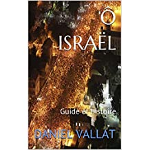 Ô Israël: Guide et histoire (Lumière et Vie t. 4)