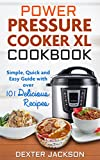 The Ultimate Power Pressure Cooker XL Cookbook with Tons of Delicious Recipes: Simple, Quick and Easy Guide to Start Making Family Meals with Your New Electric Pressure Cooker (English Edition)