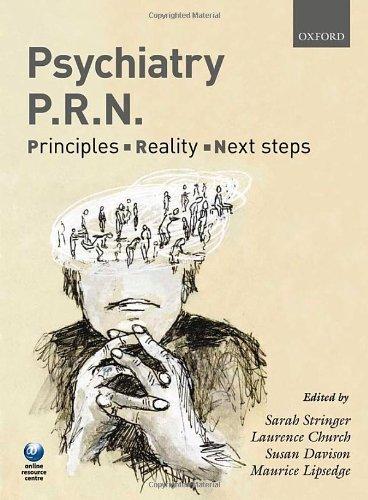 Psychiatry PRN: Principles. Reality. Next Steps by Stringer. Sarah ( 2009 ) Paperback