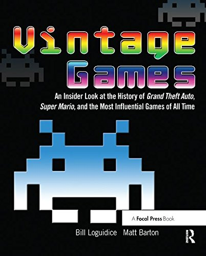 Vintage Games: An Insider Look at the History of Grand Theft Auto, Super Mario, and the Most Influential Games of All Time -