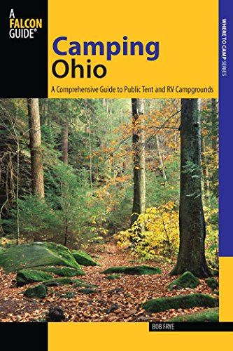 Descargar Epub Camping Ohio: A Comprehensive Guide to Public Tent and RV Campgrounds (State Camping Series)