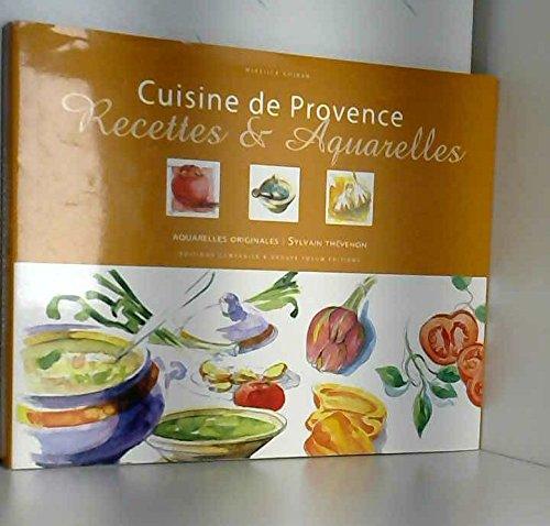 Recettes Aquarelles Provence par Collectif