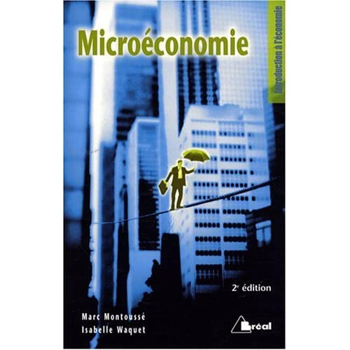 Microéconomie de Marc Montoussé (10 juillet 2008) Broché