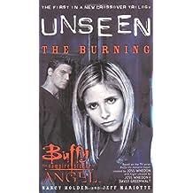 The Angel Unseen: Burning Bk. 1 (Buffy/Angel Crossover) by Nancy Holder (4-Jun-2001) Mass Market Paperback