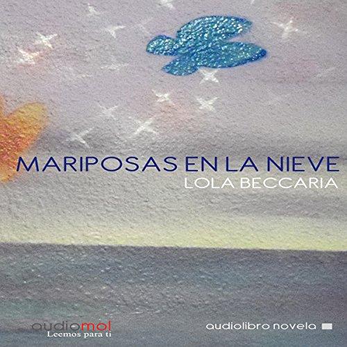 Mariposas en la Nieve [Butterflies in the Snow]  Audiolibri
